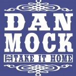 Dan-Mock-&-Take-It-Home