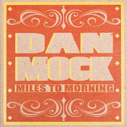 Dan Mock - Miles to Morning